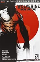Rabbia permanente. Wolverine Max: 1