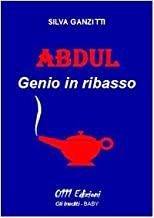 Abdul. Genio in ribasso. Ediz. illustrata