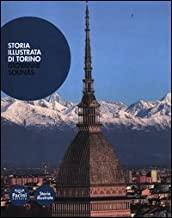 Storia illustrata di Torino. Ediz. illustrata