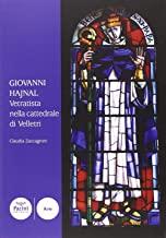 Giovanni Hajnal vetratista nella cattedrale di Velletri. Ediz. illustrata