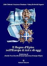 Il Regno d'Epiro nell'Europa di ieri e di oggi