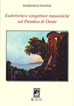 Esoterismo e congetture massoniche sul Paradiso di Dante