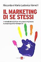 Il marketing di se stessi. Il metodo delle 5 V per misurare e migliorare le proprie qualità manageriali