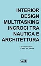 Interior design multitasking. Incroci tra nautica e architettura