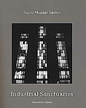 Industrial sanctuaries. Ediz. illustrata