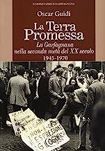 La terra promessa. La Garfagnana nella seconda metà del XX secolo. 1945-1970