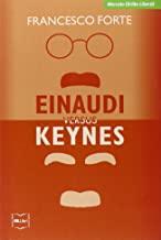 Einaudi versus Keynes. Due grandi del Novecento e la crisi dei nostri giorni