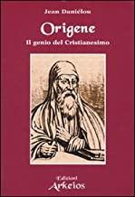 Origene. Il genio del Cristianesimo