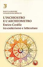 L'inchiostro e l'archeometro. Enrico Cardile tra esoterismo e letteratura