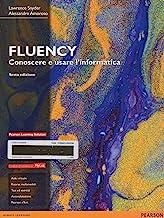 Fluency. Conoscere e usare l'informatica. Ediz. MyLab. Con espansione online