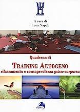 Quaderno di training autogeno. Rilassamento e consapevolezza psico-corporea