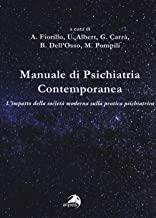 Manuale di psichiatria contemporanea. L'impatto della società moderna sulla pratica psichiatrica