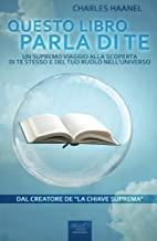Questo libro parla di te. Un supremo viaggio alla scoperta di te stesso e del tuo ruolo nell'universo: Volume 501