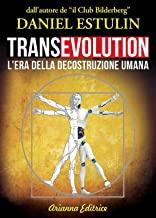 Transevolution. L'era della decostruzione umana