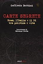 Carte segrete. Roma, l'Italia e il PD tra politica e vita