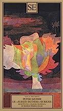 Le «Elegie duinesi» di Rilke. Seguito da «Elegie duinesi» di Rainer Maria Rilke con testo tedesco a fronte