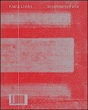 Klara Lidén. Invalidenstrasse. Ediz. italiana, inglese e tedesca: édition bilingue (anglais / italien)