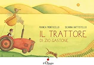 Il trattore di zio Gastone. Ediz. a colori