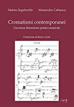 Cromatismi contemporanei. Una terza dimensione poetico-musicale