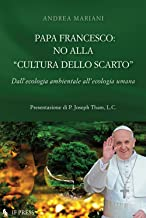 Papa Francesco: no alla «cultura dello scarto»