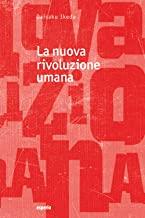 La nuova rivoluzione umana (Vol. 30)