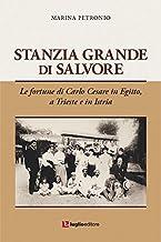 Stanzia Grande di Salvore. Le fortune di Carlo Cesare in Egitto, a Trieste e in Istria