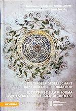Die Tiroler Gesellschaft im Sturm der Reformation-Il turbine della Riforma protestante sulla società tirolese