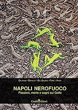 Napoli nerofuoco. Passioni, morte e sogni sul Golfo