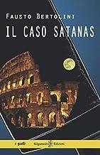 Il caso Satanas: Un romanzo giallo poliziesco ambientato a Roma, il thriller che inaugura la trilogia del commissario Codilupo