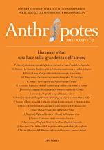 Anthropotes. Rivista di studi sulla persona e la famiglia. Humanae vitae: una luce sulla grandezza dell'amore (2018) (Vol. 1-2)