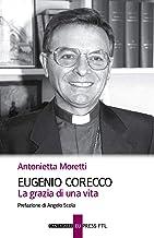 Eugenio Corecco. La grazia di una vita