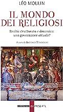 Il mondo dei religiosi. Realtà strutturata e dinamica: una governace attuale?