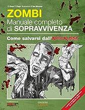 Zombie. Manuale completo di sopravvivenza. Come salvarsi dall'apocalisse