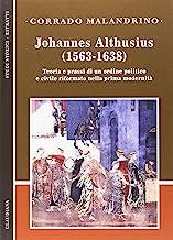 Johannes Althusius (1563-1638). Teoria e prassi di un ordine politico e civile riformato nella prima modernità