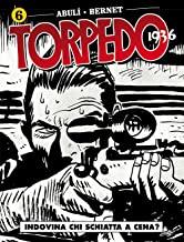 Torpedo 1936. Indovina chi schiatta a cena? (Vol. 6)