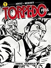 Torpedo 1936. Addio, bambolo (Vol. 7)