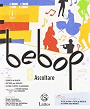 Bebop. Per la Scuola media. Con ebook. Con espansione online. Con DVD-ROM. Ascoltare (Vol. B)