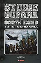 Storie di guerra. 1945: Germania (Vol. 5)