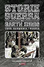Le storie di guerra di Garth Ennis 1945: Germania/Russia (Vol. 7)