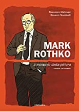Mark Rothko. Il miracolo della pittura