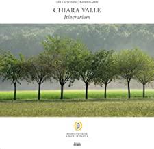 Chiara Valle. Itinerarium. Ediz. illustrata