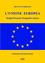 L'Unione Europea. Origini, presente, prospettive future