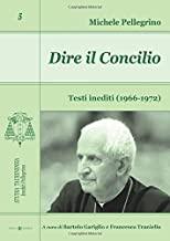 Dire il Concilio: Testi inediti (1966-1972)