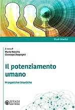 Il potenziamento umano: Prospettive bioetiche