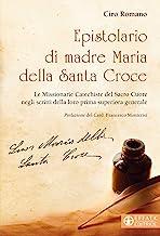 Epistolario di madre Maria della Santa Croce. Le Missionarie Catechiste del Sacro Cuore negli scritti della loro prima superiora generale