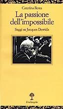 La passione dell'impossibile. Saggi su Jacques Derrida