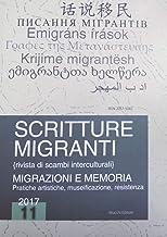 Scritture migranti. Migrazioni e memoria. Pratiche artistiche, museificazione, resistenza (2017) (Vol. 11)
