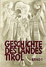 Geschichte des Landes Tirol. Von den Anfängen bis 1490 (Vol. 1)