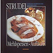 Strudel, Mehlspeisen, Aufläufe. Ediz. ridotta