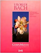 I fiori di Bach. La floriterapia contro le emozioni negative